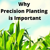 why precision planting is important